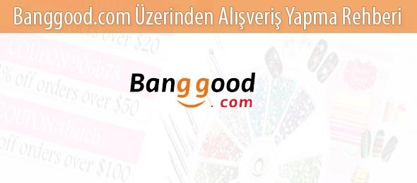 Banggood.com Üzerinden Alışveriş Yapma Rehberi