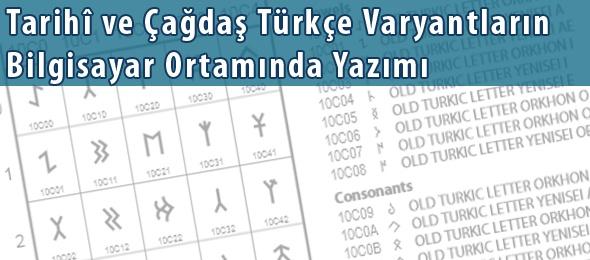 Tarihî ve Çağdaş Türkçe Varyantların Bilgisayar Ortamında Yazımı