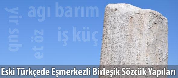 Eski Türkçede Eşmerkezli Birleşik Sözcük Yapıları