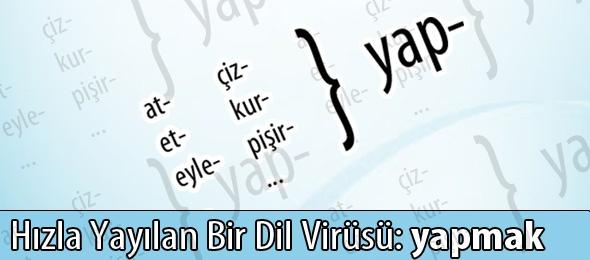 Hızla Yayılan Bir Dil Virüsü: Yapmak